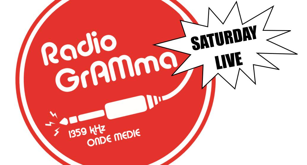 RadiogrAMma Saturday Live // 6 Ottobre 2018