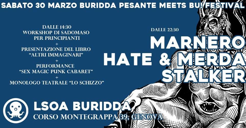 Buridda Pesante meets BU! Festival: Stalker, Marnero, Hate&Merda // 30 Marzo 2019